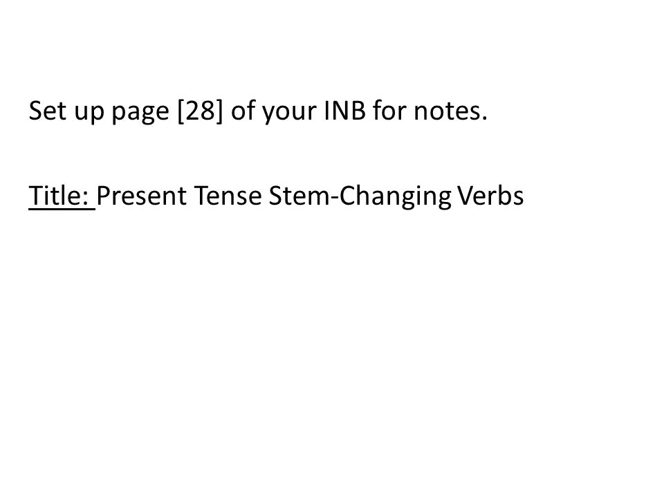 Set up page [28] of your INB for notes